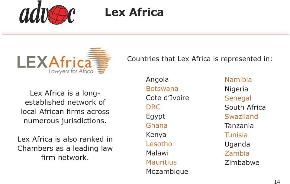 Lex Africa is also ranked in Chambers as a leading law firm network.