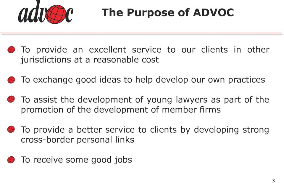development of young lawyers as part of the promotion of the development of member firms To