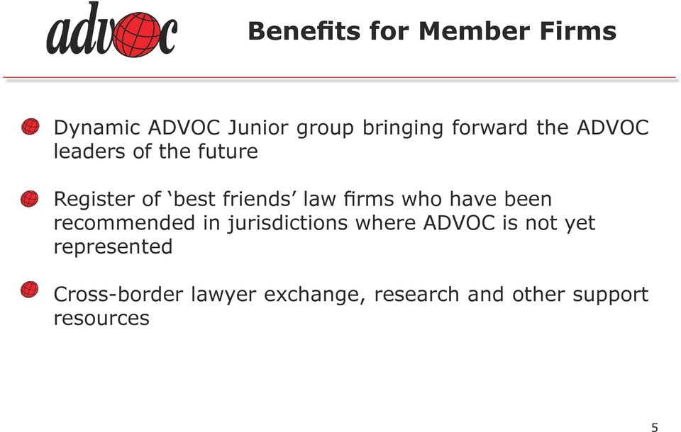 have been recommended in jurisdictions where ADVOC is not yet