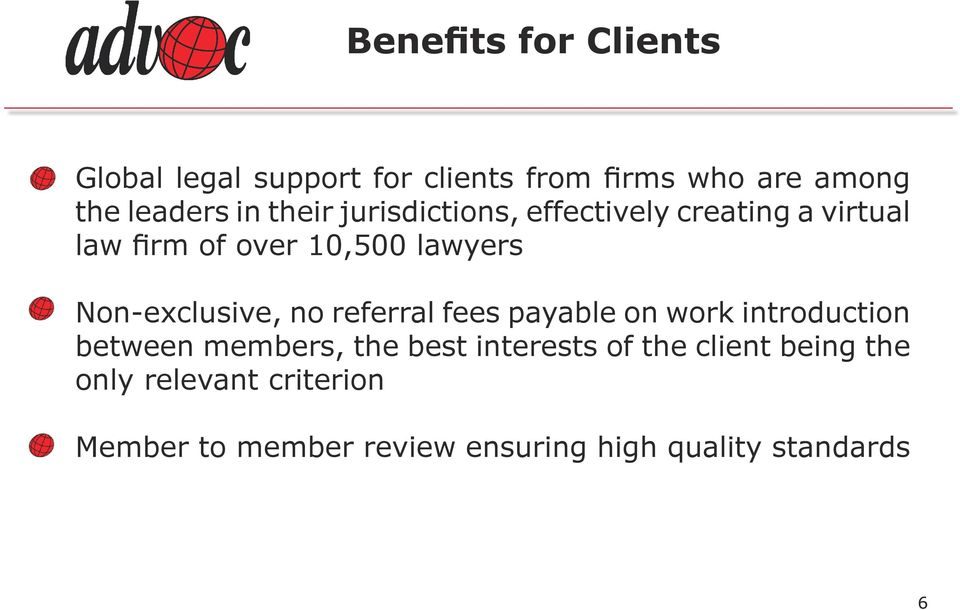 Non-exclusive, no referral fees payable on work introduction between members, the best