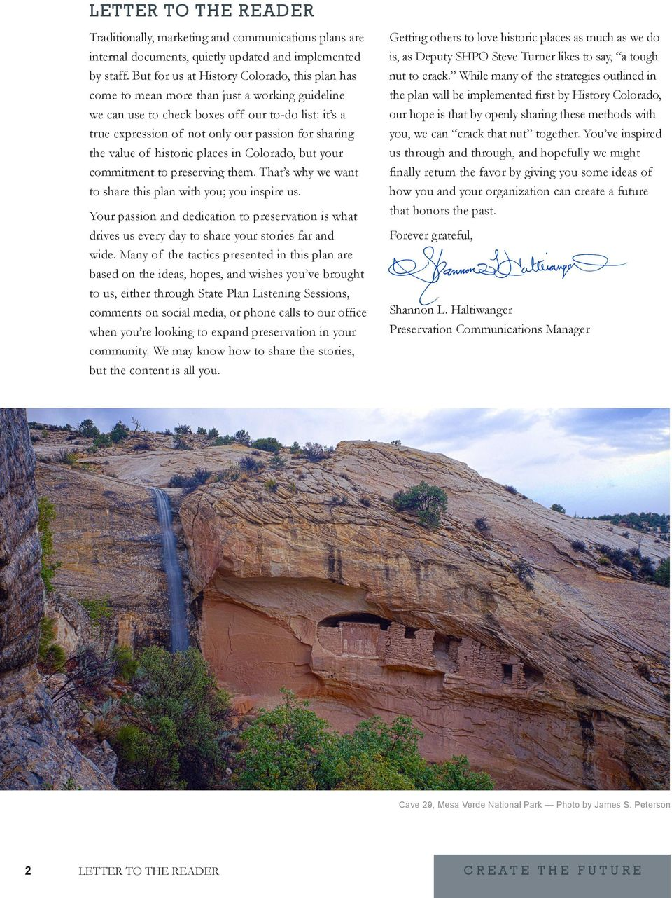 the value of historic places in Colorado, but your commitment to preserving them. That s why we want to share this plan with you; you inspire us.