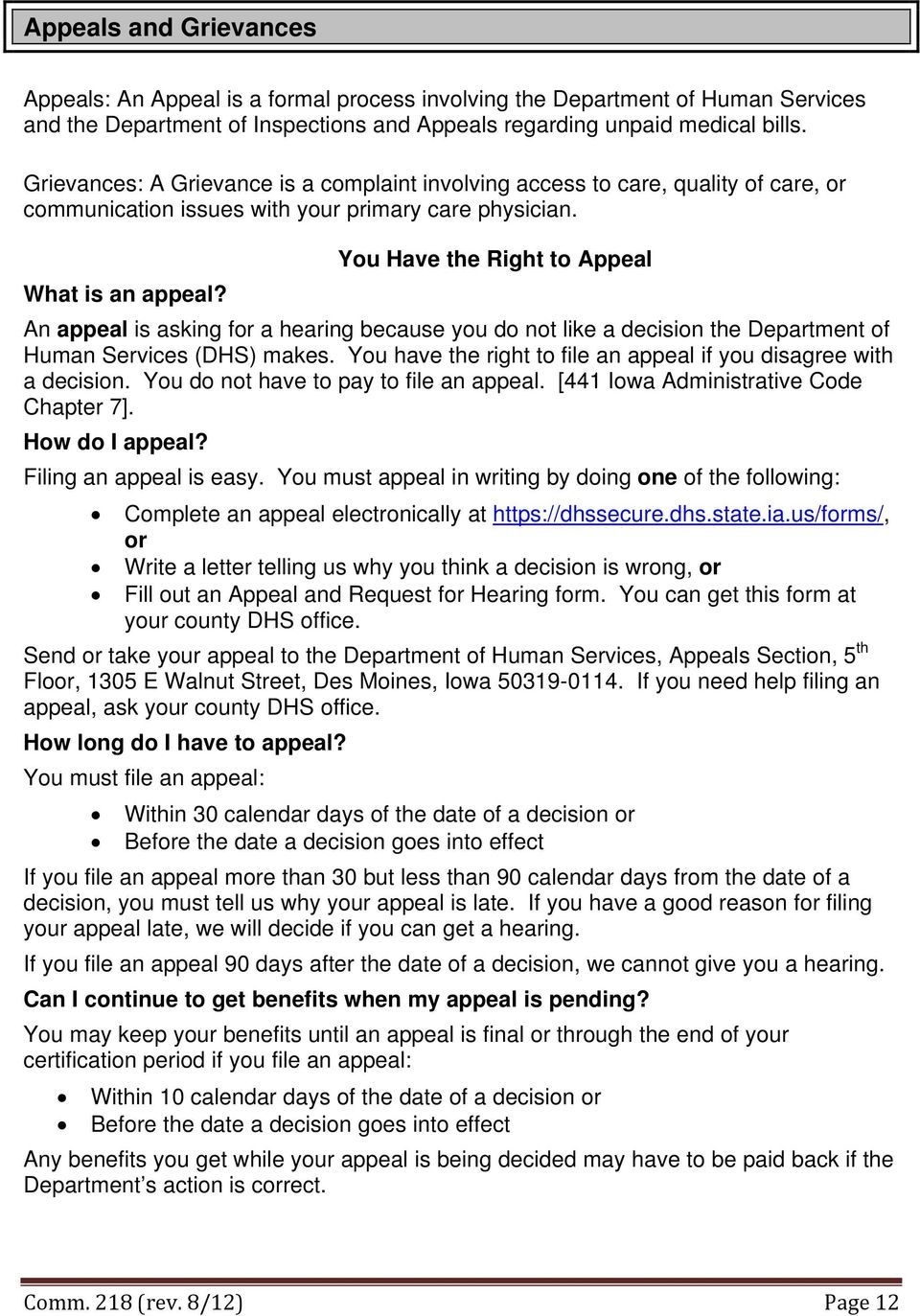 An appeal is asking for a hearing because you do not like a decision the Department of Human Services (DHS) makes. You have the right to file an appeal if you disagree with a decision.
