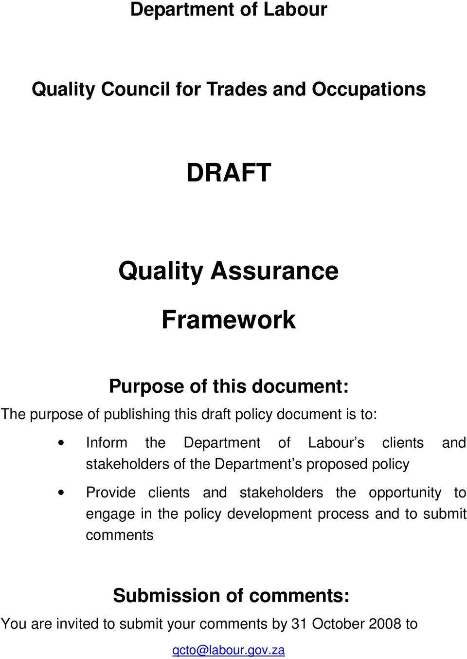 the Department s proposed policy Provide clients and stakeholders the opportunity to engage in the policy development