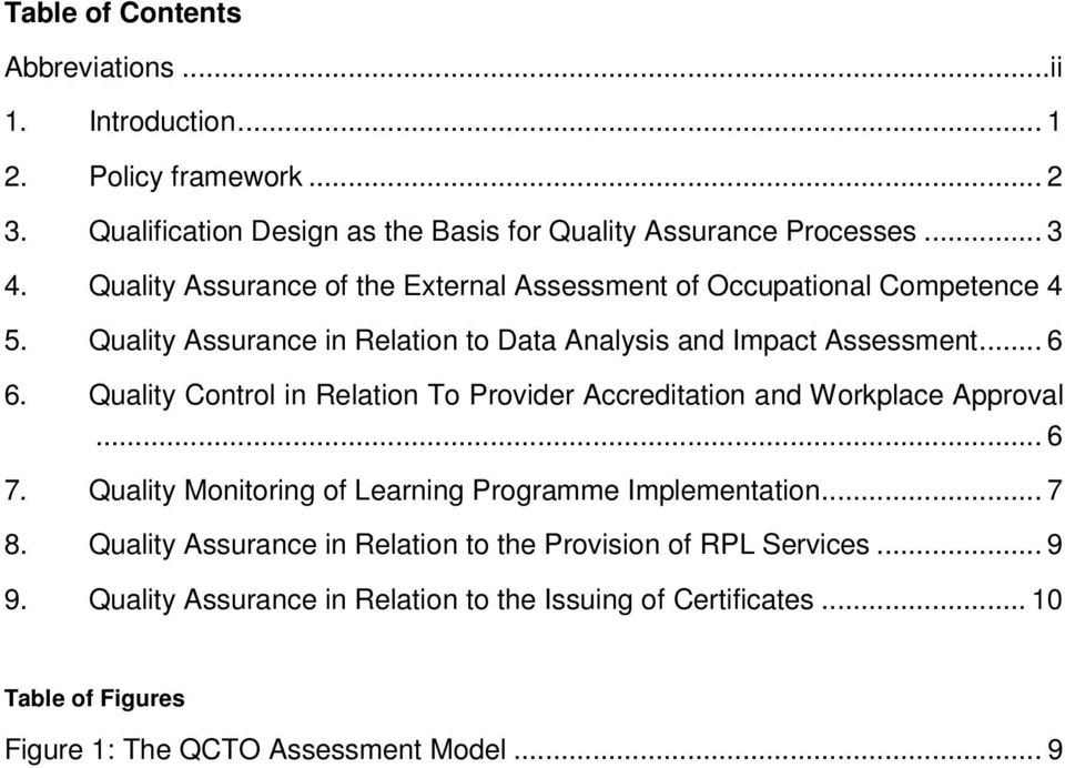 Quality Control in Relation To Provider Accreditation and Workplace Approval... 6 7. Quality Monitoring of Learning Programme Implementation... 7 8.