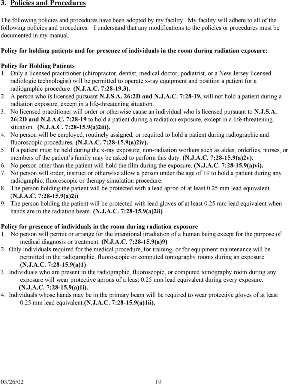 Policy for holding patients and for presence of individuals in the room during radiation exposure: Policy for Holding Patients 1.