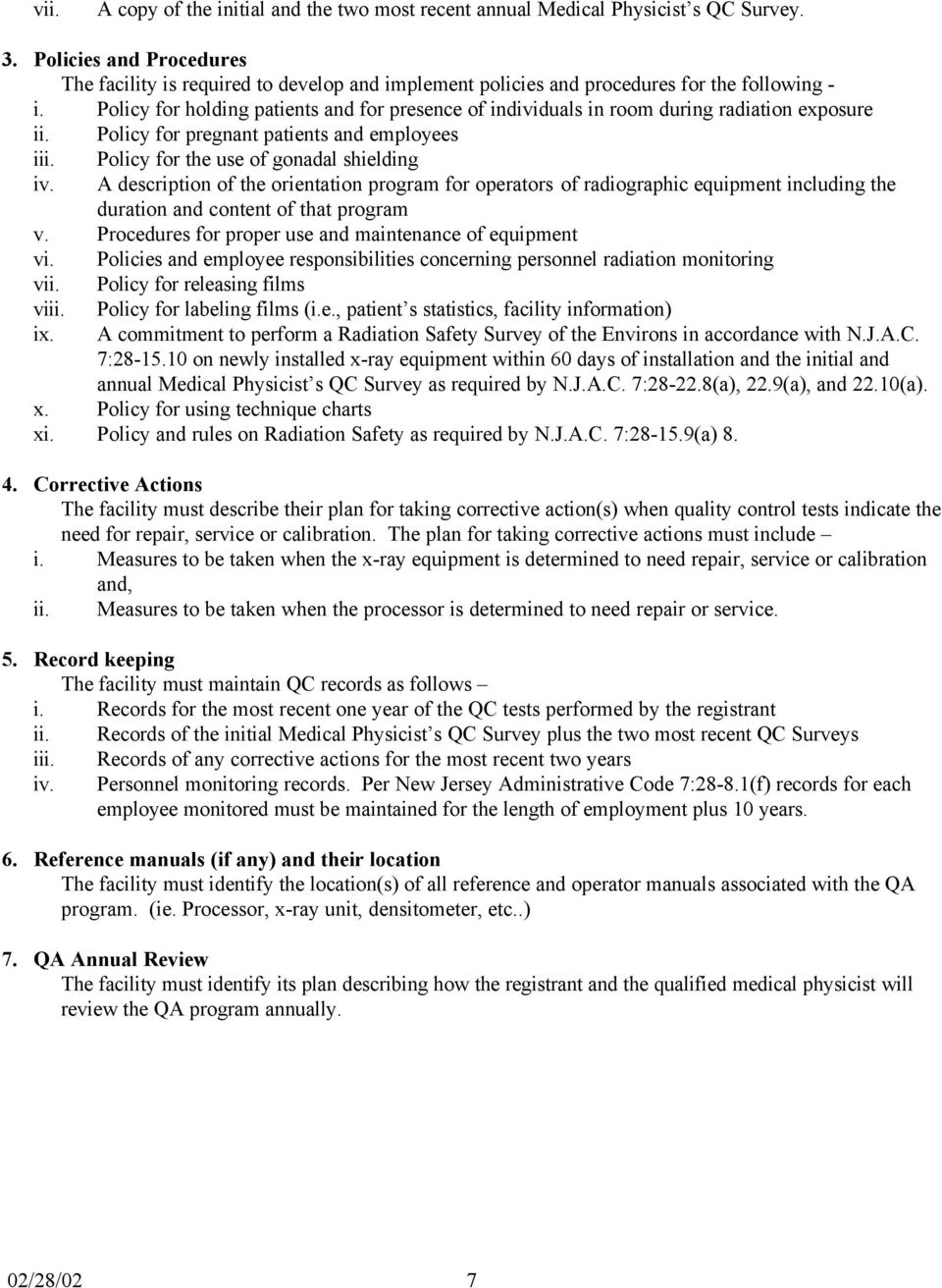 Policy for holding patients and for presence of individuals in room during radiation exposure ii. Policy for pregnant patients and employees iii. Policy for the use of gonadal shielding iv.