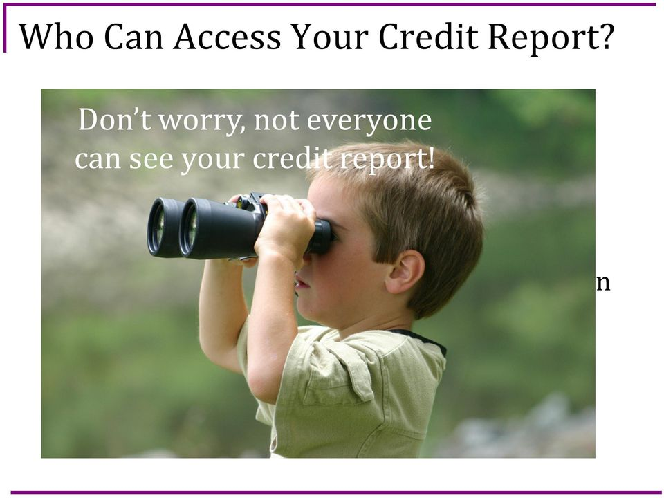 The Fair Credit Reporting Act guidelines: Insurance Purposes Credit