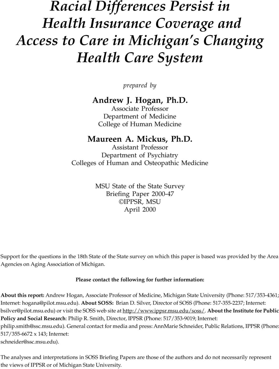 Assistant Professor Department of Psychiatry Colleges of Human and Osteopathic Medicine MSU State of the State Survey Briefing Paper 2000-47 IPPSR, MSU April 2000 Support for the questions in the