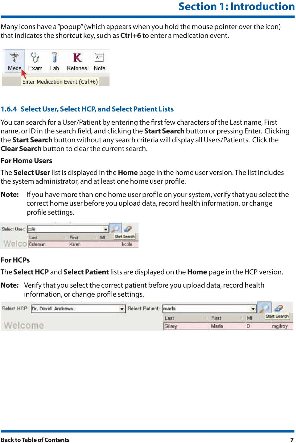 4 Select User, Select HCP, and Select Patient Lists You can search for a User/Patient by entering the first few characters of the Last name, First name, or ID in the search field, and clicking the