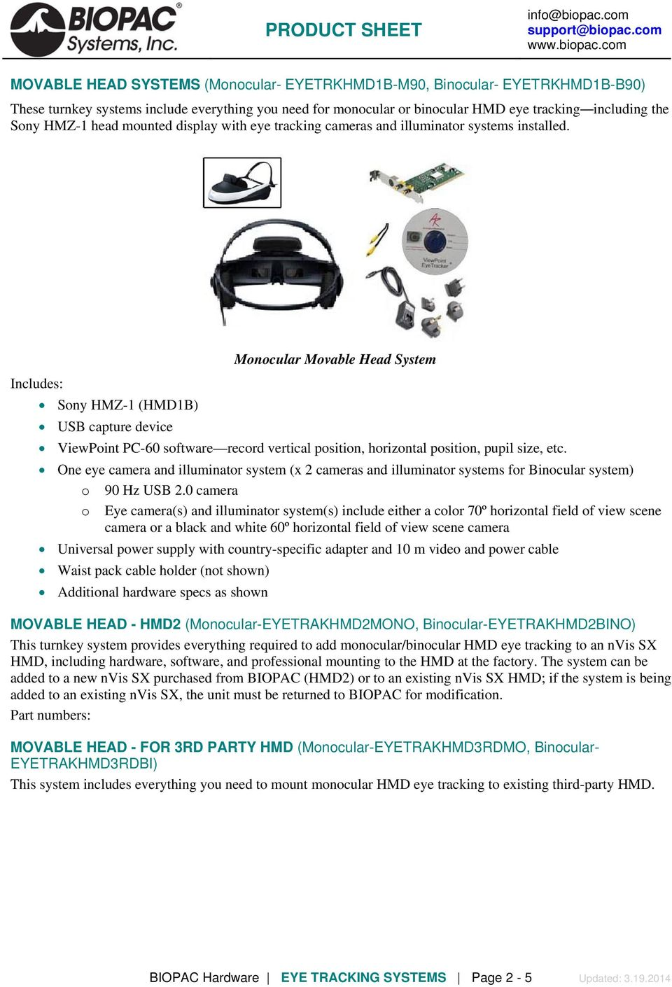 Monocular Movable Head System Sony HMZ-1 (HMD1B) ViewPoint PC-60 software record vertical position, horizontal position, pupil size, etc.