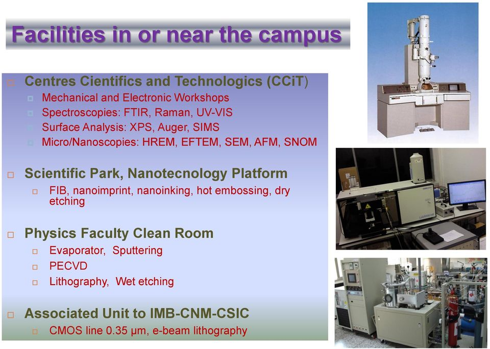 Scientific Park, Nanotecnology Platform FIB, nanoimprint, nanoinking, hot embossing, dry etching Physics Faculty Clean