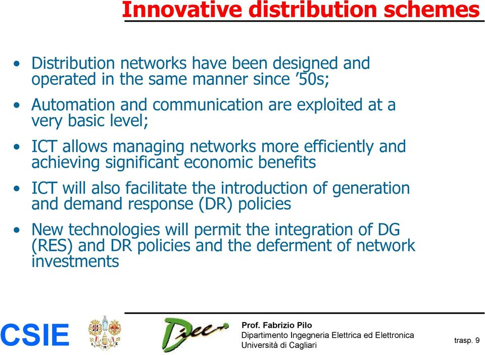 achieving significant economic benefits ICT will also facilitate the introduction of generation and demand response (DR)