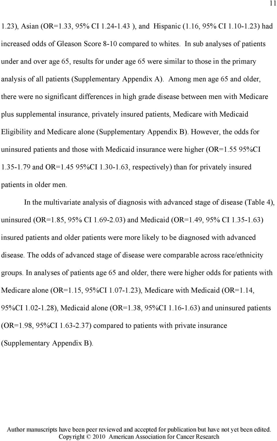 Among men age 65 and older, there were no significant differences in high grade disease between men with Medicare plus supplemental insurance, privately insured patients, Medicare with Medicaid