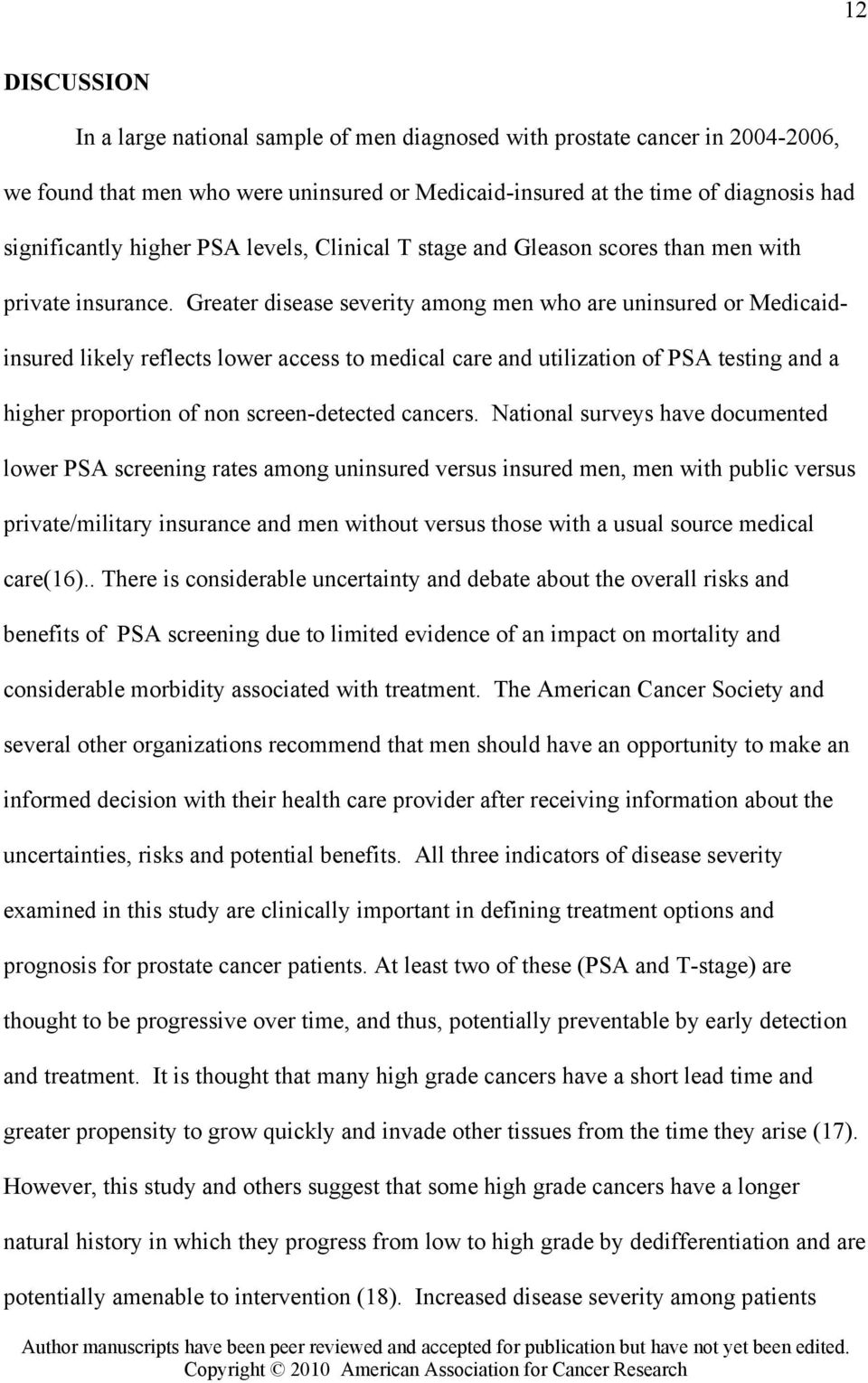 Greater disease severity among men who are uninsured or Medicaid- insured likely reflects lower access to medical care and utilization of PSA testing and a higher proportion of non screen-detected