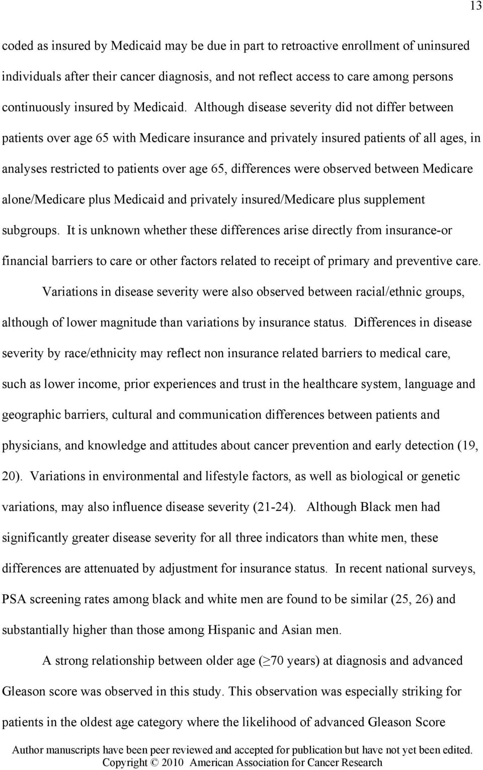 Although disease severity did not differ between patients over age 65 with Medicare insurance and privately insured patients of all ages, in analyses restricted to patients over age 65, differences