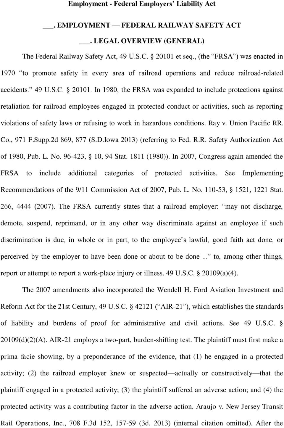 In 1980, the FRSA was expanded to include protections against retaliation for railroad employees engaged in protected conduct or activities, such as reporting violations of safety laws or refusing to