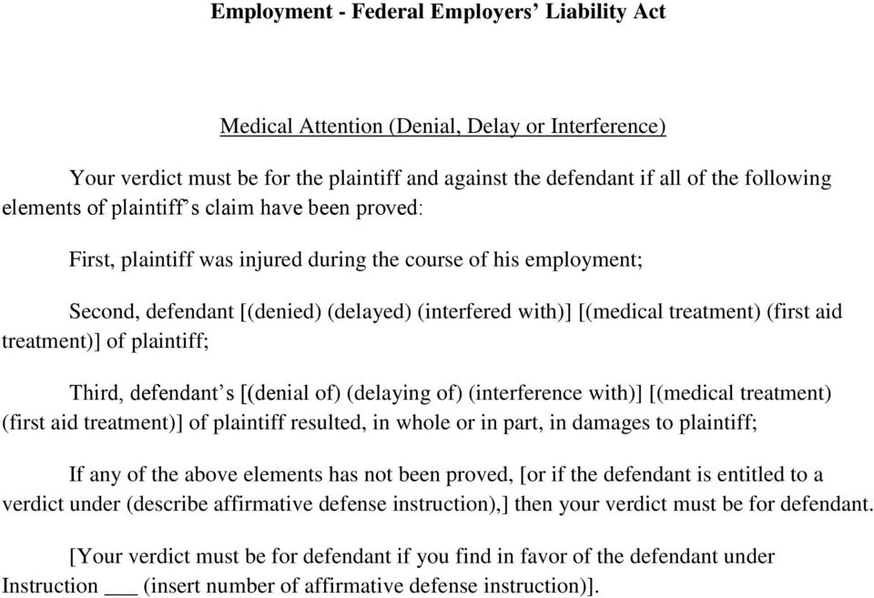 [(denial of) (delaying of) (interference with)] [(medical treatment) (first aid treatment)] of plaintiff resulted, in whole or in part, in damages to plaintiff; If any of the above elements has not
