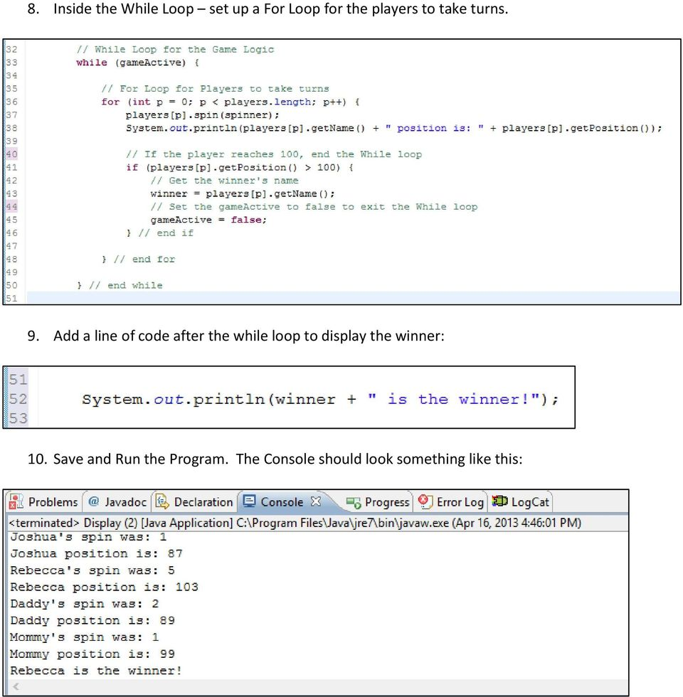 Add a line of code after the while loop to display