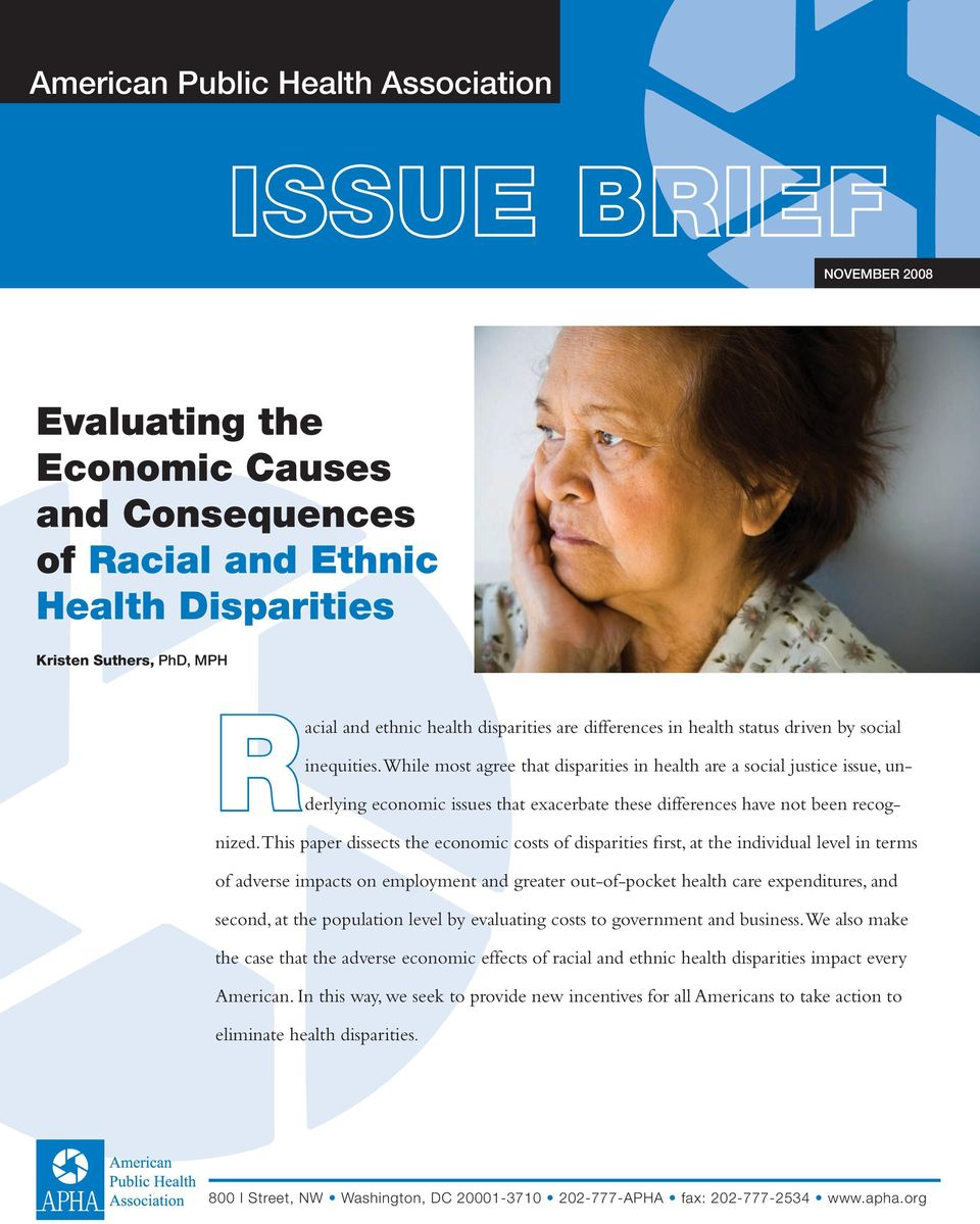 While most agree that disparities in health are a social justice issue, underlying economic issues that exacerbate these differences have not been recognized.