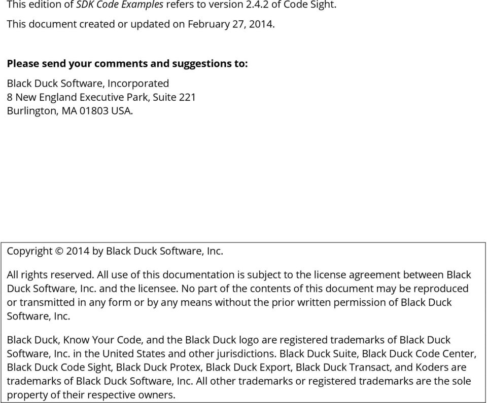 All rights reserved. All use of this documentation is subject to the license agreement between Black Duck Software, Inc. and the licensee.