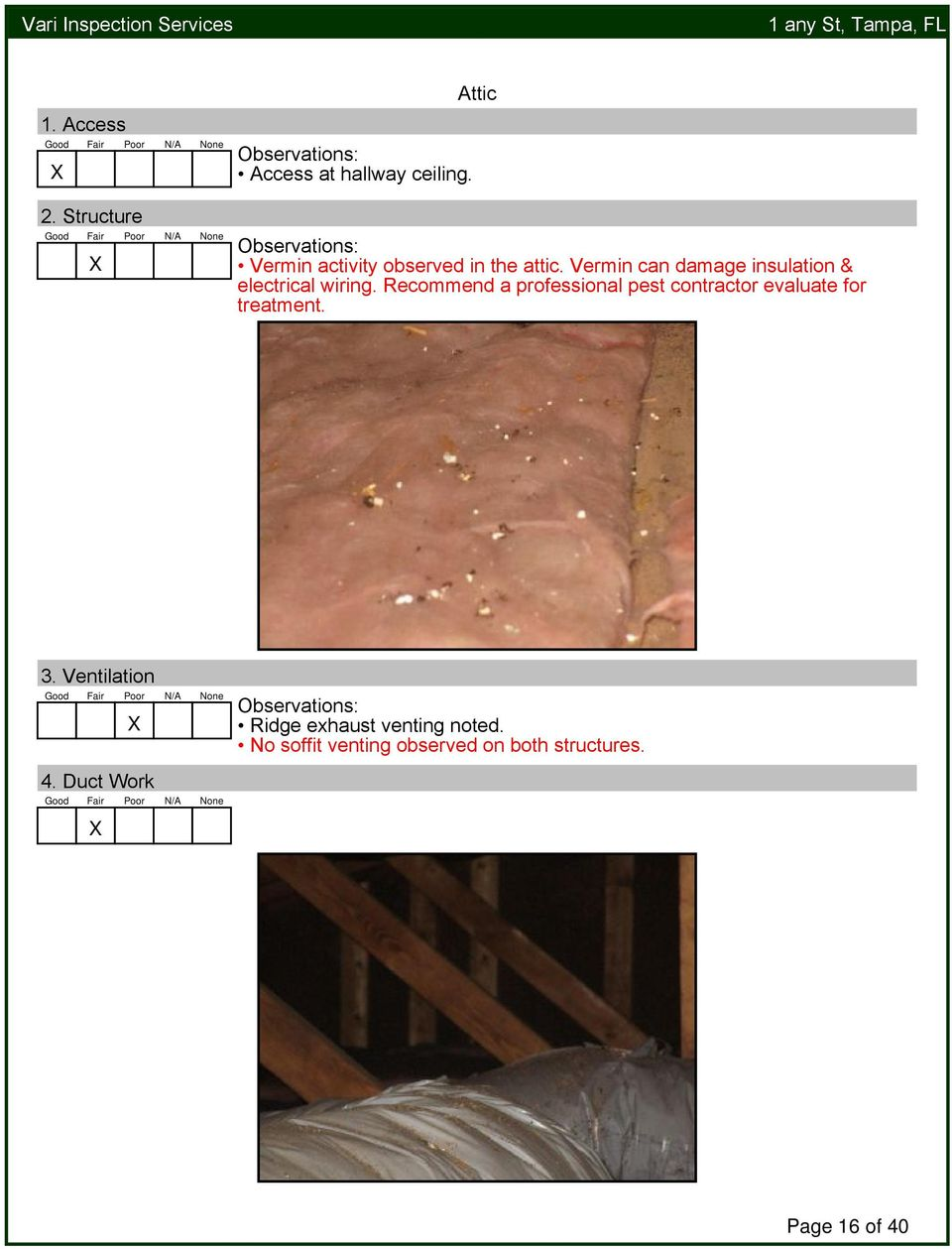 Vermin can damage insulation & electrical wiring.