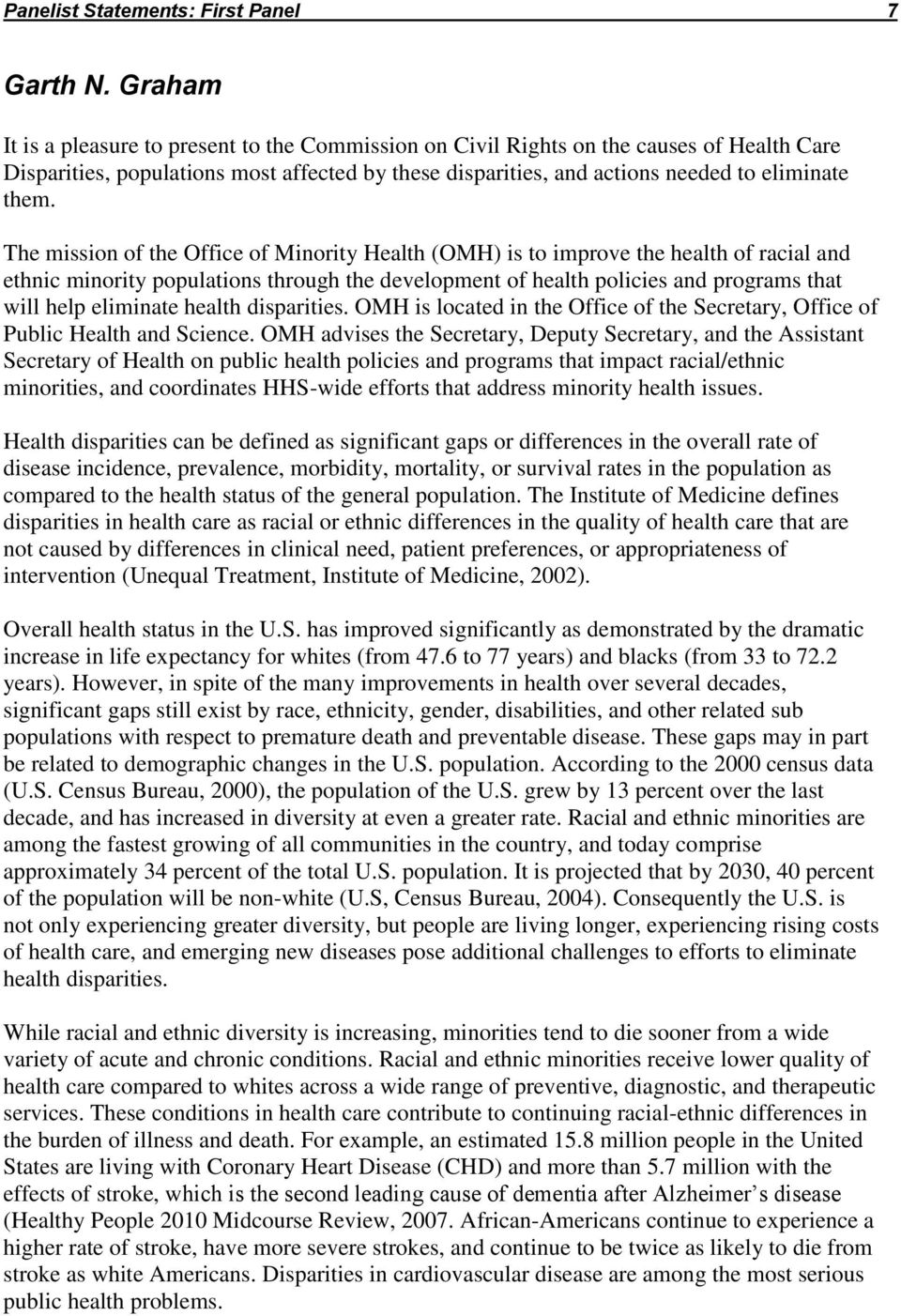 The mission of the Office of Minority Health (OMH) is to improve the health of racial and ethnic minority populations through the development of health policies and programs that will help eliminate