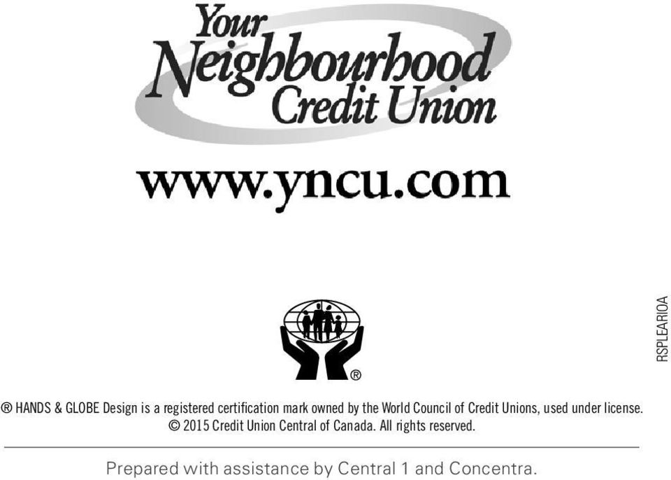 Prepared with 2015 Credit assistance Union Central by of Central Canada. All 1 rights and reserved.