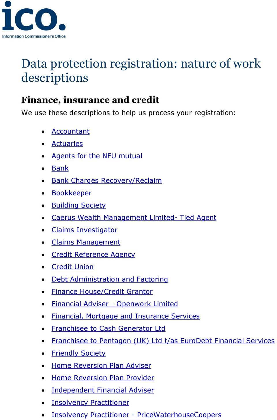 Administration and Factoring Finance House/Credit Grantor Financial Adviser - Openwork Limited Financial, Mortgage and Insurance Services Franchisee to Cash Generator Ltd Franchisee to Pentagon (UK)