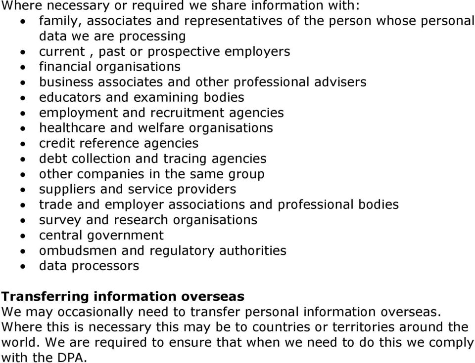 debt collection and tracing agencies other companies in the same group suppliers and service providers trade and employer associations and professional bodies survey and research organisations