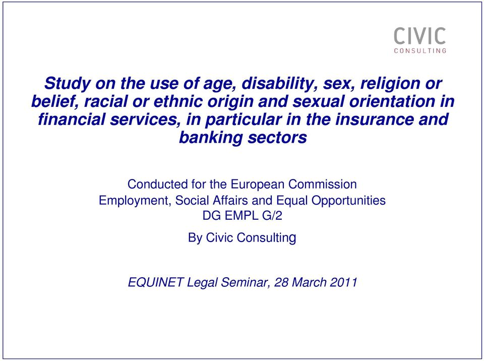 and Equal Opportunities DG EMPL G/2 By EQUINET Legal Seminar, 28 March 2011 Project director: Dr Maria Christodoulou Agri-food