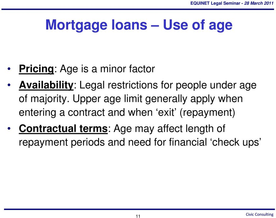 Upper age limit generally apply when entering a contract and when exit