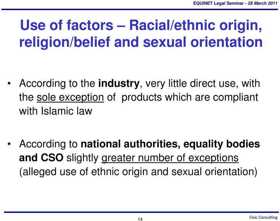 compliant with Islamic law According to national authorities, equality bodies and CSO