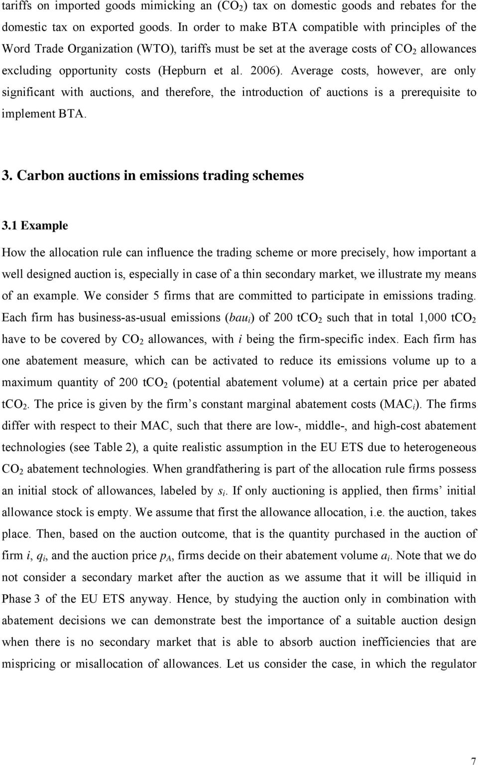 Average costs, however, are only significant with auctions, and therefore, the introduction of auctions is a prerequisite to implement BTA. 3. Carbon auctions in emissions trading schemes 3.