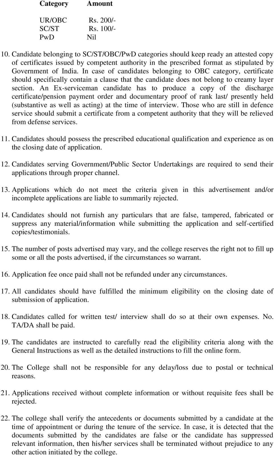 In case of candidates belonging to OBC category, certificate should specifically contain a clause that the candidate does not belong to creamy layer section.