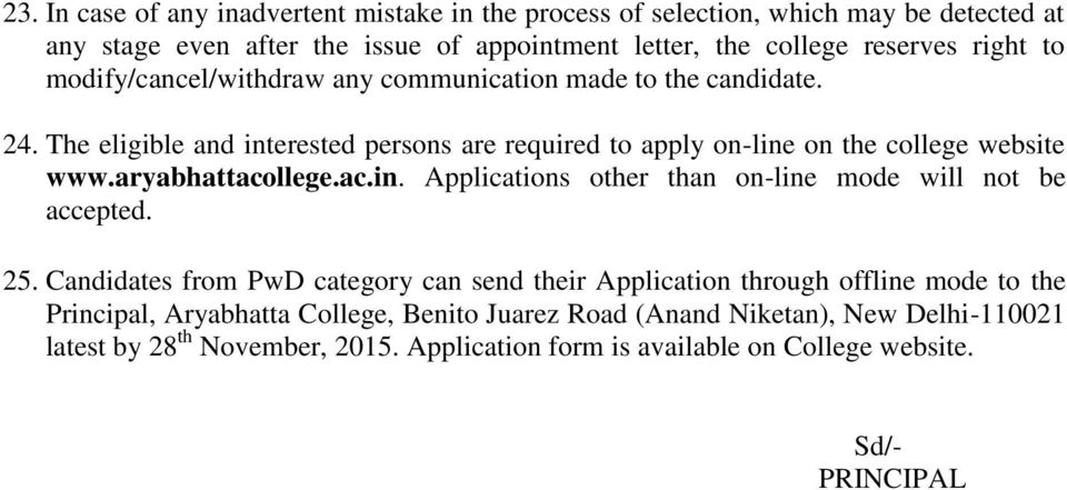 aryabhattacollege.ac.in. Applications other than on-line mode will not be accepted. 25.