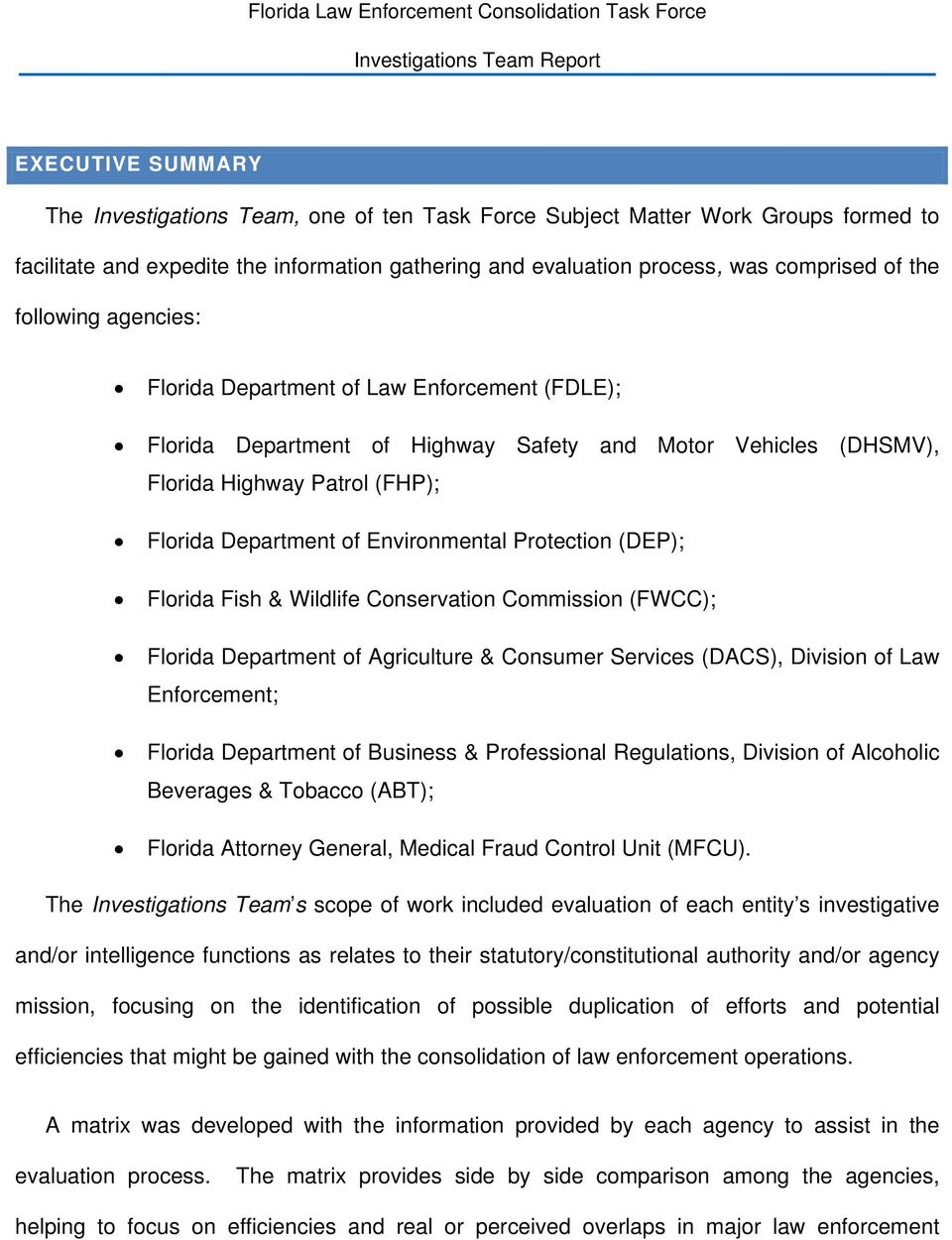 Protection (DEP); Florida Fish & Wildlife Conservation Commission (FWCC); Florida Department of Agriculture & Consumer Services (DACS), Division of Law Enforcement; Florida Department of Business &