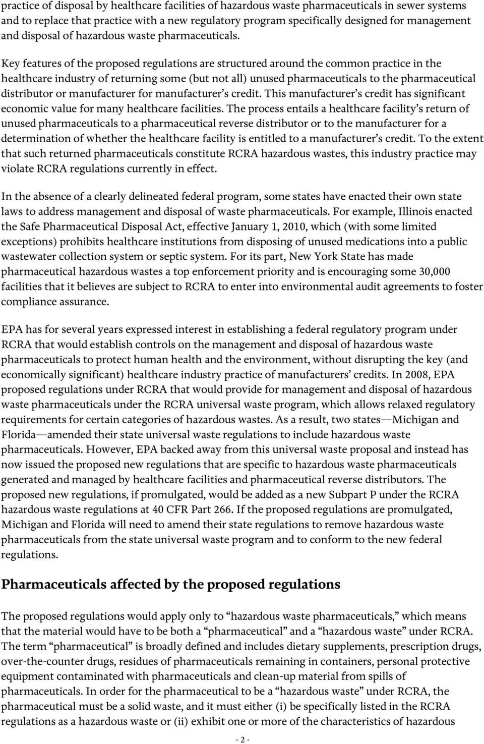 Key features of the proposed regulations are structured around the common practice in the healthcare industry of returning some (but not all) unused pharmaceuticals to the pharmaceutical distributor