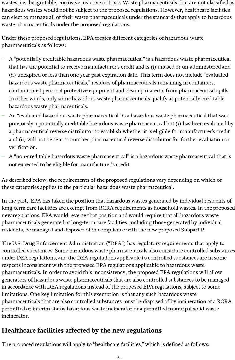 Under these proposed regulations, EPA creates different categories of hazardous waste pharmaceuticals as follows: A potentially creditable hazardous waste pharmaceutical is a hazardous waste