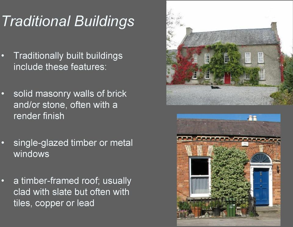 render finish single-glazed timber or metal windows a