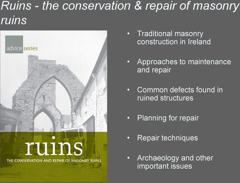 repair Common defects found in ruined structures Planning for