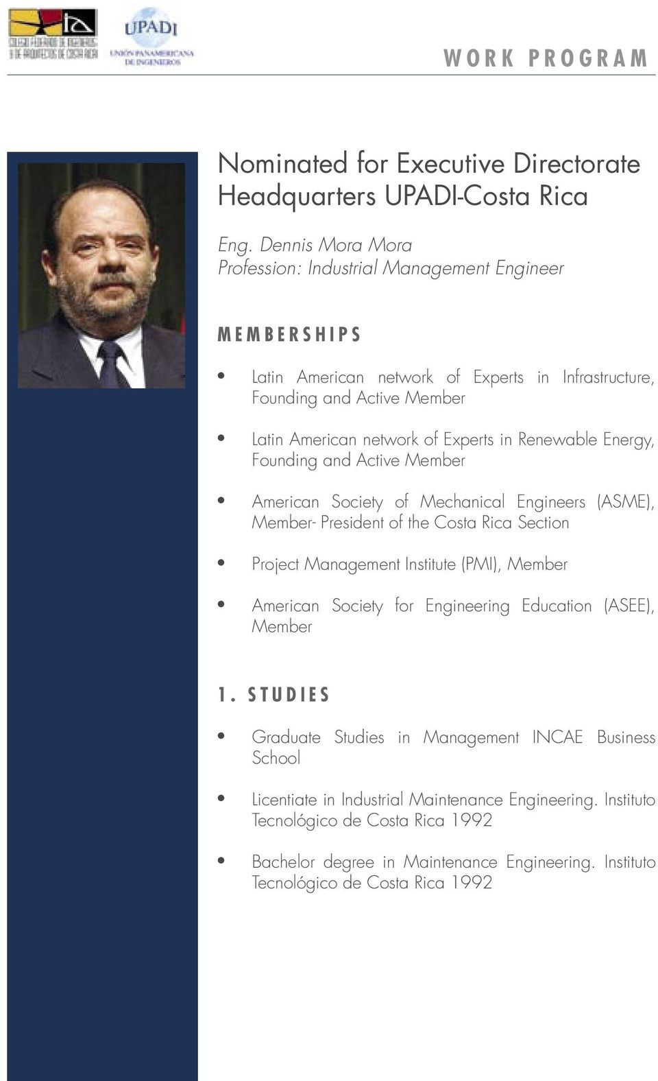 Experts in Renewable Energy, Founding and Active Member American Society of Mechanical Engineers (ASME), Member- President of the Costa Rica Section Project Management Institute (PMI),