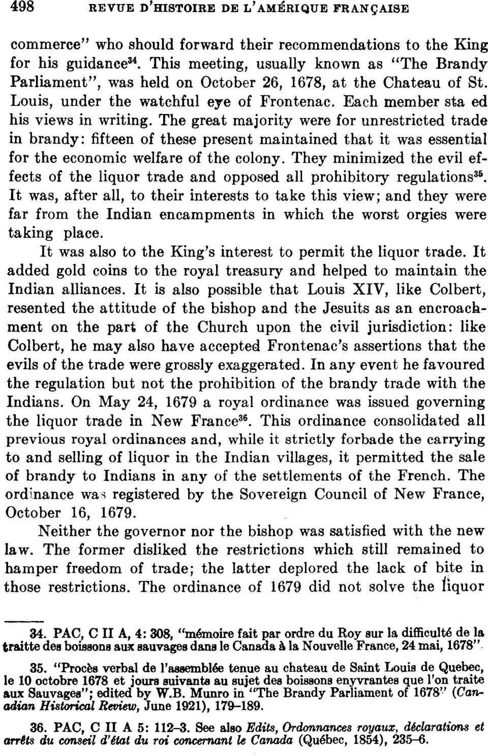 The great majority were for unrestricted trade in brandy: fifteen of these present maintained that it was essential for the economic welfare of the colony.