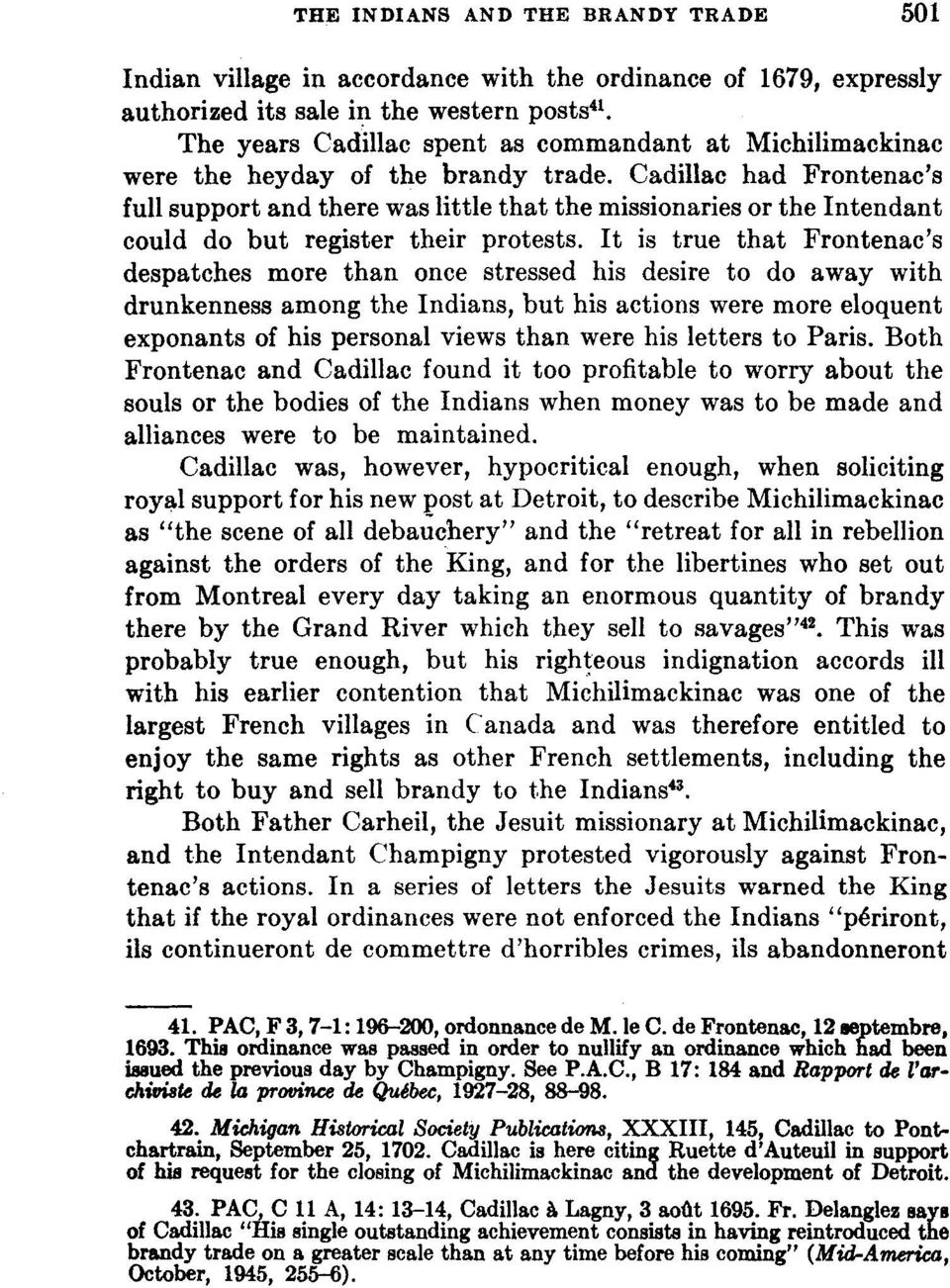 Cadillac had Frontenac's full support and there was little that the missionaries or the Intendant could do but register their protests.