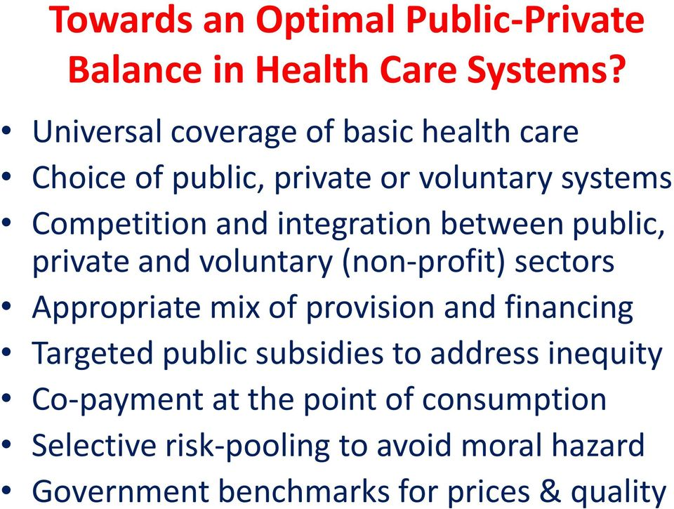 integration between public, private and voluntary (non-profit) sectors Appropriate mix of provision and financing