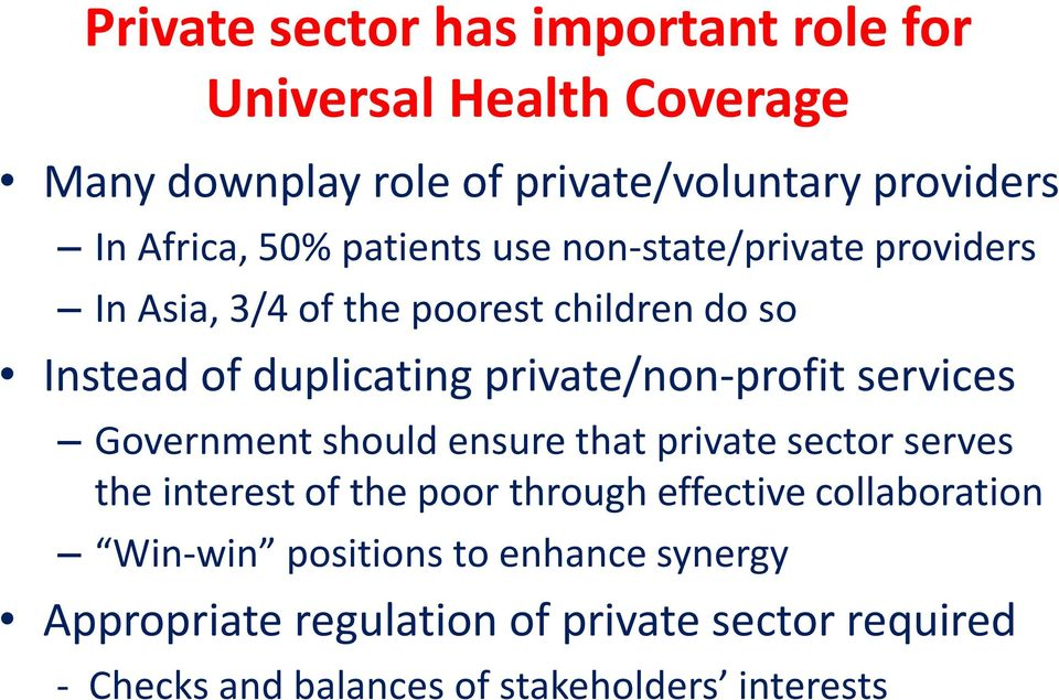private/non-profit services Government should ensure that private sector serves the interest of the poor through effective