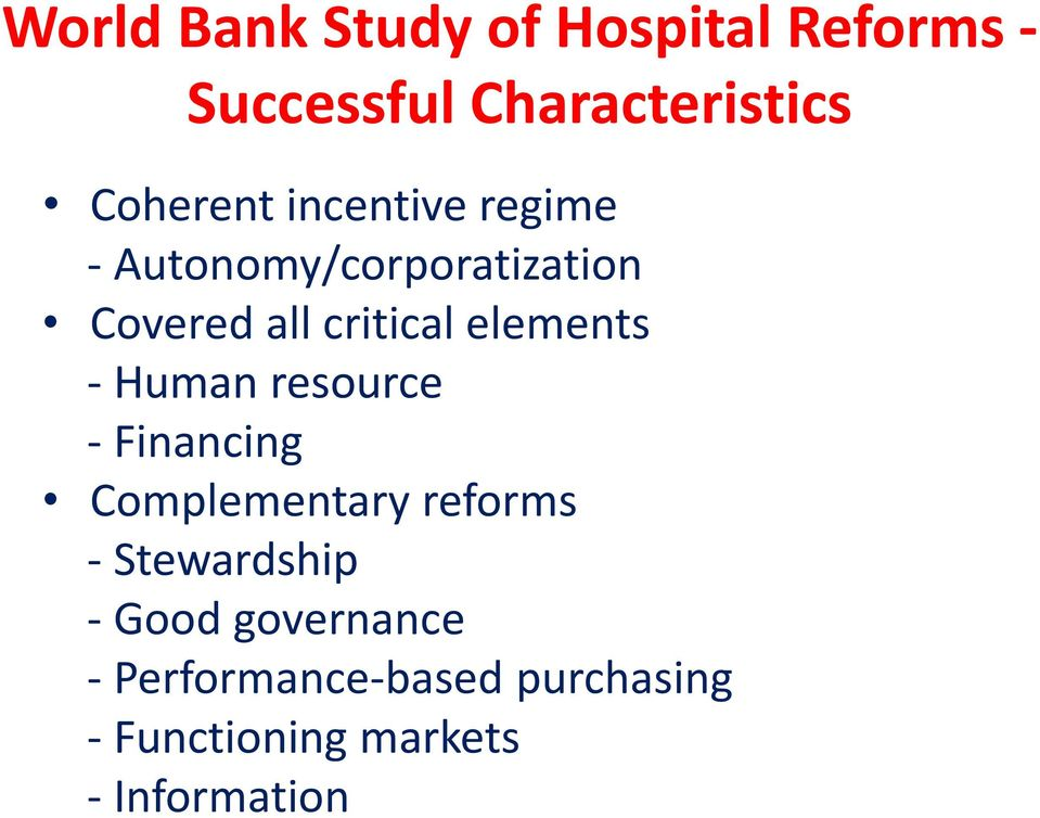 - Human resource - Financing Complementary reforms - Stewardship - Good