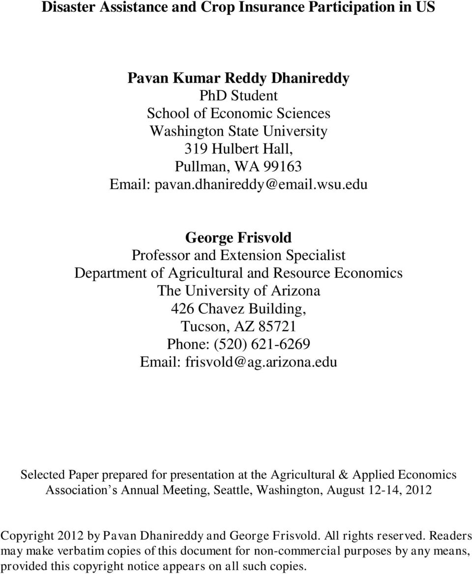 edu George Frisvold Professor and Extension Specialist Department of Agricultural and Resource Economics The University of Arizona 426 Chavez Building, Tucson, AZ 85721 Phone: (520) 621-6269 Email: