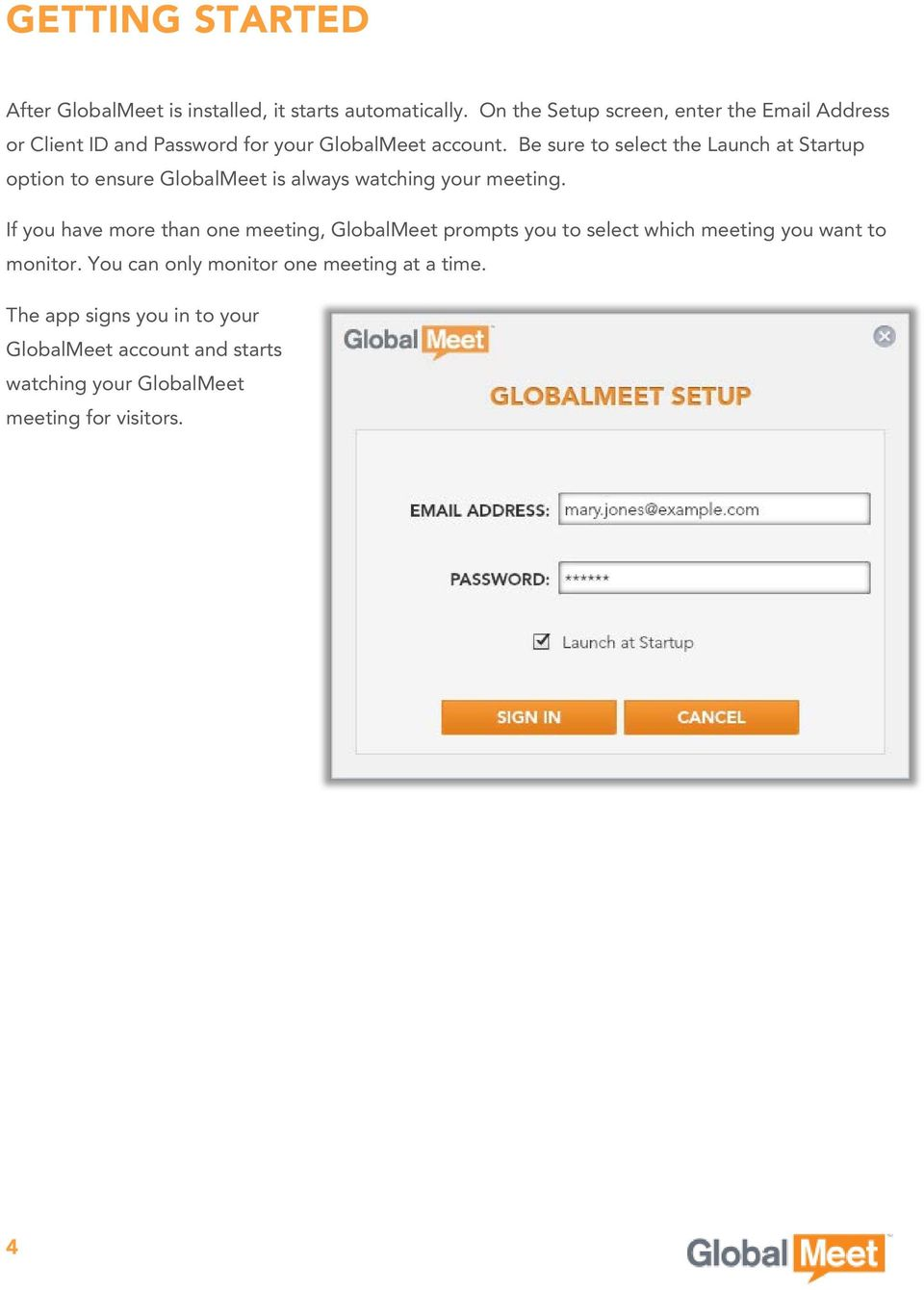 Be sure to select the Launch at Startup option to ensure GlobalMeet is always watching your meeting.