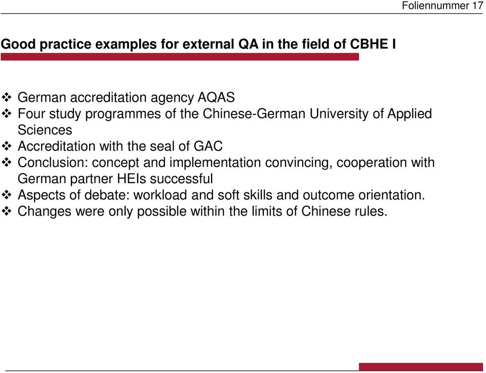Conclusion: concept and implementation convincing, cooperation with German partner HEIs successful Aspects of