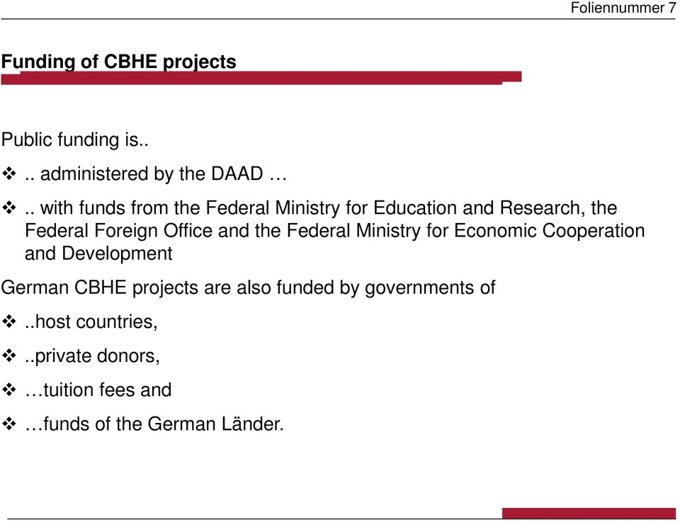 and the Federal Ministry for Economic Cooperation and Development German CBHE projects are